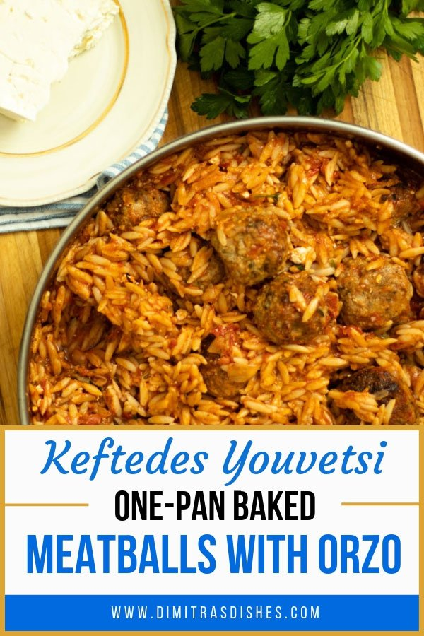 Keftedes Youvetsi - Greek one-pan baked meatballs with orzo